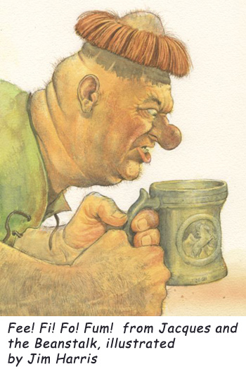 'Fee Fi Fo Fum'  One unhappy Cajun giant… about to tip the table in his search for a young adventurer.  More hilarity from children's writer Mike Artell and illustrator Jim Harris.