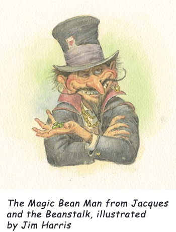 'Magic Bean Man'  The peddler from Jacques and de Beanstalk…  with a few investment tips for young Jacques.