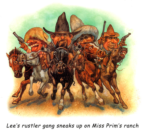 'Lee's Rustlers:  Wanted (preferably after a nice long bath) for livestock theft, cowboy kidnapping and really horrid manners.'