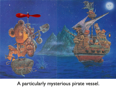 'Bear Meets A Pirate Ship'   Bear was sure his deep-sea treasure-seeking mission was top-secret… so how did the pirates find out about it!!!