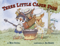 Three Little Cajun Pigs book cover.  More Cajun hilarity from the Mike Artell / Jim Harris duo.
