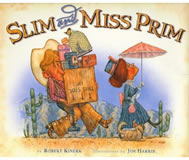 Slim and Miss Prim book cover.  A cowboy love story (and kidnap tale) for kids.  Illustrated by Jim Harris.
